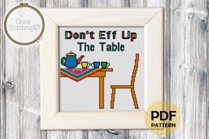 Don't eff up the Table Cross Stitch Design